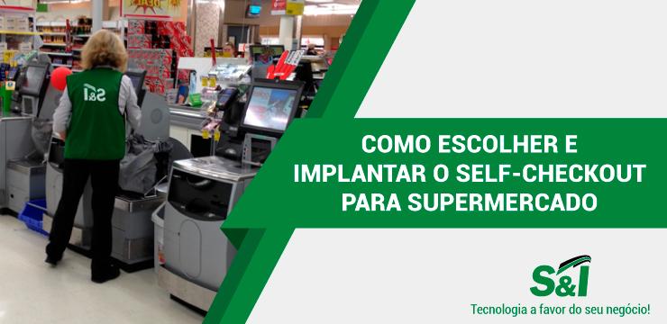 Como Escolher E Implantar O Self-checkout Para Supermercado