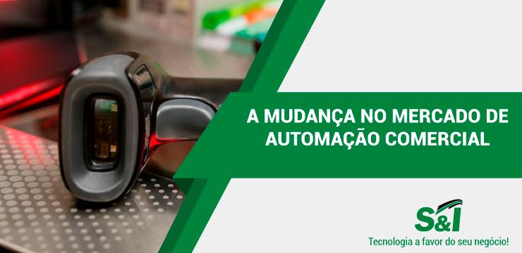 A MUDANÇA NO MERCADO DE AUTOMAÇÃO COMERCIAL