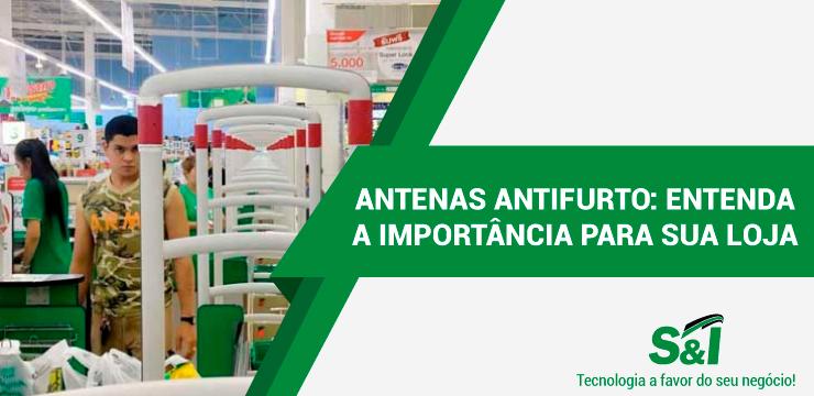 ANTENAS ANTIFURTO ENTENDA A IMPORTÂNCIA PARA SUA LOJA