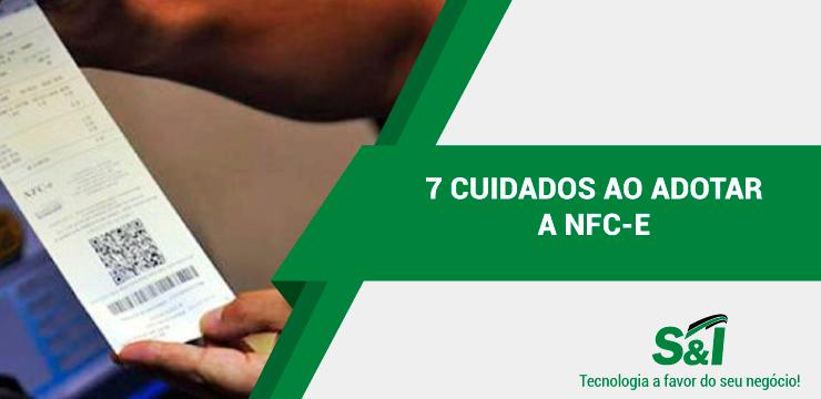 7 CUIDADOS AO ADOTAR A NFC E