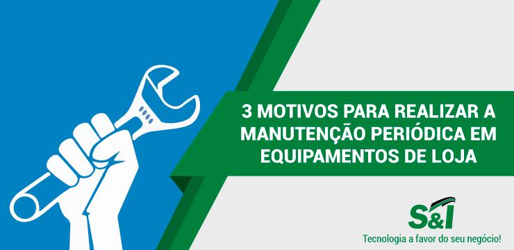 3 Motivos Para Realizar A Manutenção Periódica Em Equipamentos De Loja