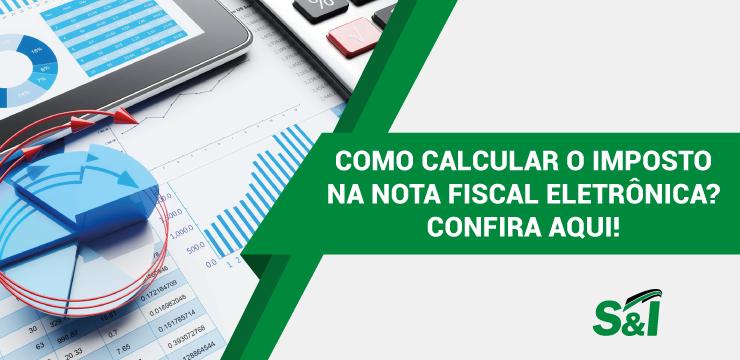 Como Calcular Os Impostos Na Nota Fiscal Eletrônica