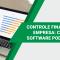 Controle Financeiro Da Empresa: Como Um Software Pode Ajudar?